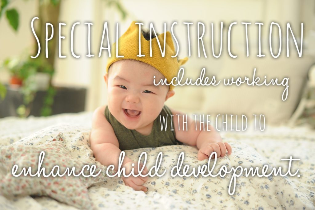special instruction is working with a child to enhance development
