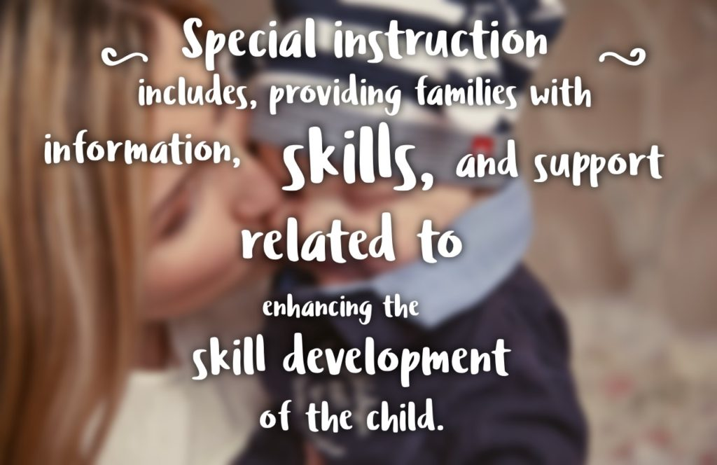 special instruction provides information skills and support for families